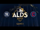 MLB 2017 / АLDS / 06.10.2017 / Game 2 / New York Yankees @ Cleveland Indians