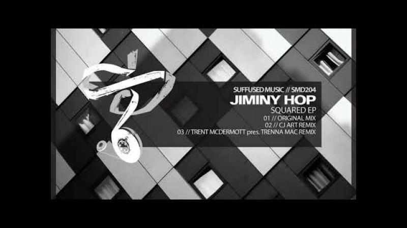 Jiminy Hop - Squared (CJ Art Remix) [Suffused Music]