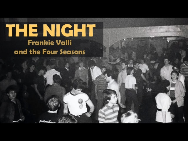 The Night - Frankie Valli and the Four Seasons : Northern Soul