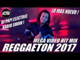 REGGAETON 2017 - VIDEO MIX - LO MAS NUEVO! J BALVIN, WISIN, OZUNA, MALUMA, YANDEL NICKY JAM