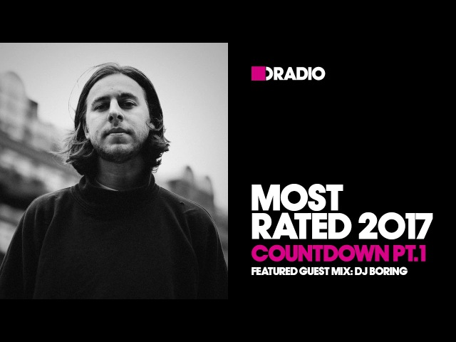 Defected Radio Most Rated 2017 Pt.1 w/ DJ Boring - 08.12.17