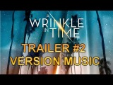 A WRINKLE IN TIME Trailer 2 Version Music  Official Movie Soundtrack Theme Song