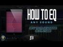 HOW TO EQ ANY SOUND ON FL STUDIO FL STUDIO 12 TUTORIAL HOW TO MIX ANY SOUND USING PARAMETRIC EQ 2