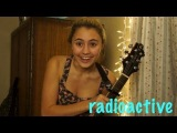 Lia covers Radioactive by Imagine Dragons