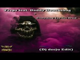 Frepz feat Daddy Douchebag Everything You Not Droid Dj dzeju Edit