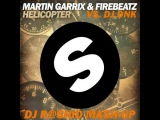 Martin Garrix &amp Firebeatz vs. DJ DNK - Helicopter (Dj R@shiD Mash-up)