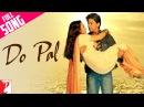 Do Pal Full Song Veer Zaara Shah Rukh Khan Preity Zinta Lata Mangeshkar Sonu Nigam