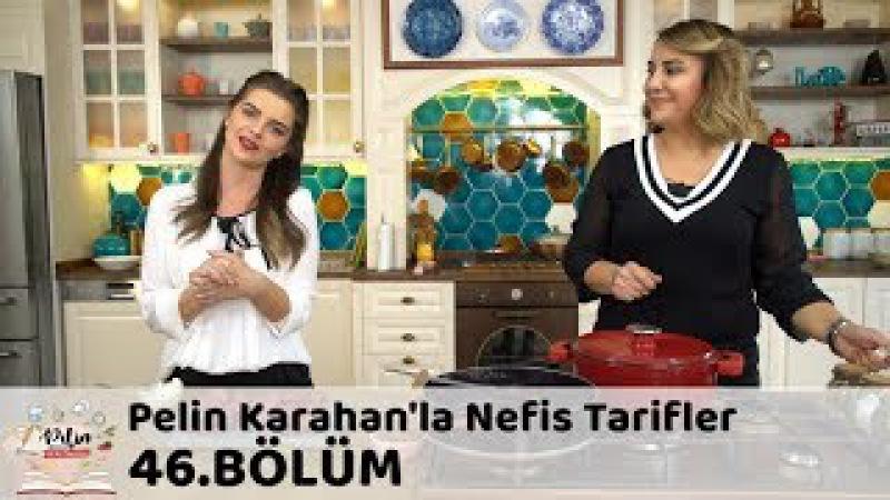 Pelin Karahan'la Nefis Tarifler 46.Bölüm (13 Kasım 2017)
