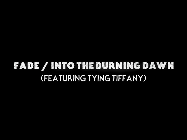 CONFRONTATIONAL Feat. Tying Tiffany - FADE/INTO THE BURNING DAWN (lyric video)