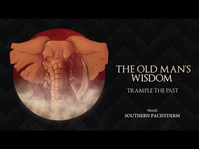 The Old Man's Wisdom - Trample the Past (Full Album 2017)