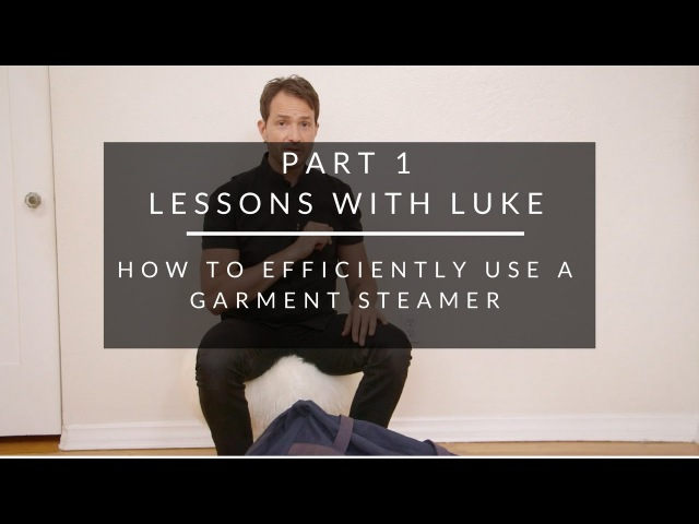 Lessons with Luke: How To Efficiently Use a Garment Steamer {Part 1}