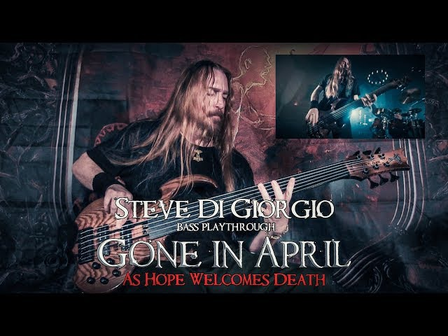 Steve Di Giorgio bass playthrough | GONE IN APRIL, As Hope Welcomes Death