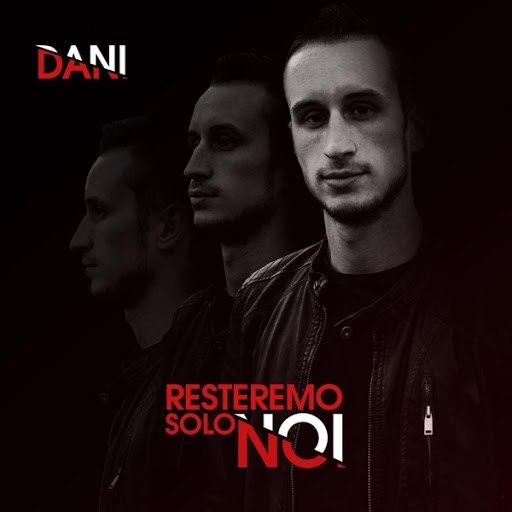 Dani альбом Resteremo solo noi