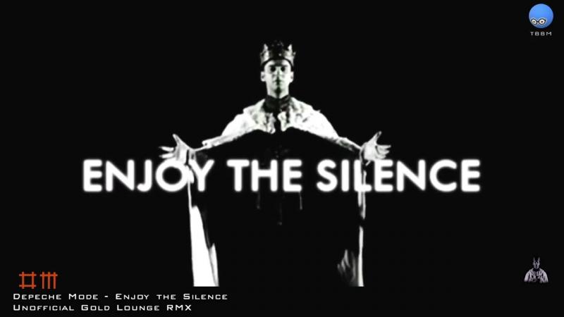Depeche Mode - Enjoy the Silence (Gold Lounge Chill Mix)