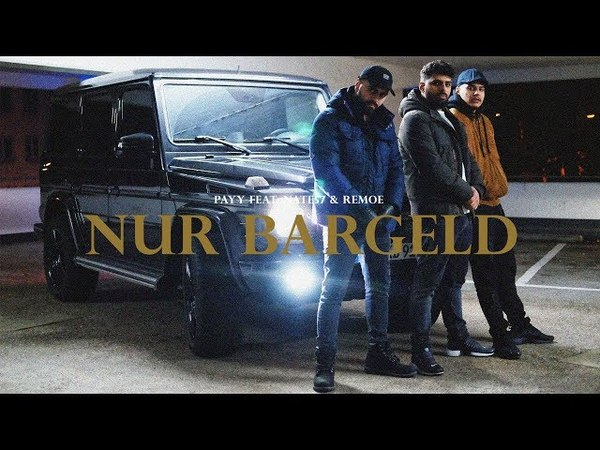 PAYY FEAT. NATE57 REMOE - NUR BARGELD [ OFFICIAL VIDEO ] (Prod. by Remoe)