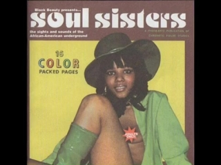 Soul Sisters: Sights & Sounds of 1970'S African-American Underground