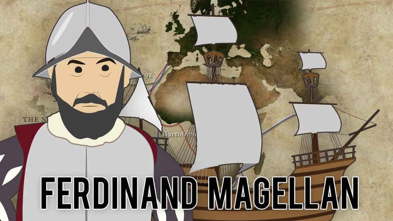 Ferdinand Magellan - First Circumnavigation of the Earth