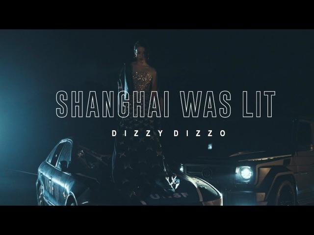 Dizzy Dizzo - Shanghai Was Lit [Official Video]