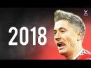 Robert Lewandowski 2018 ● Elite Skills, Assists Goals HD