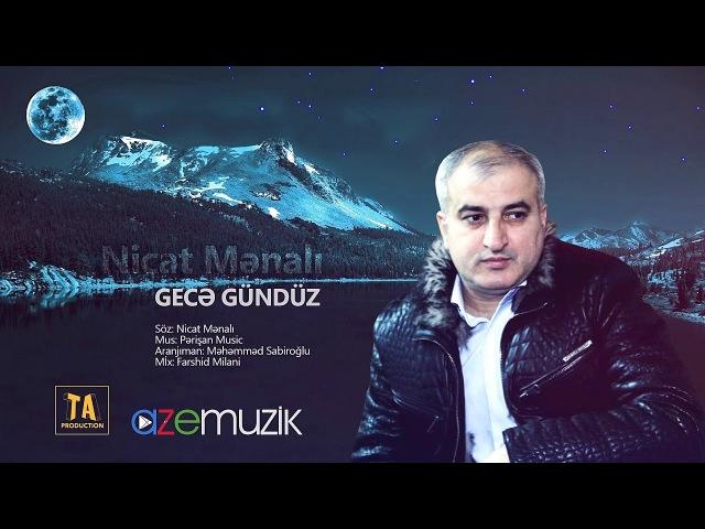 Nicat Mənalı Gecə Gündüz Audio 2018