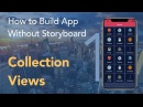 Collection Views - How to Build an App Without a Storyboard (Swift 4, Xcode 9) Episode 1