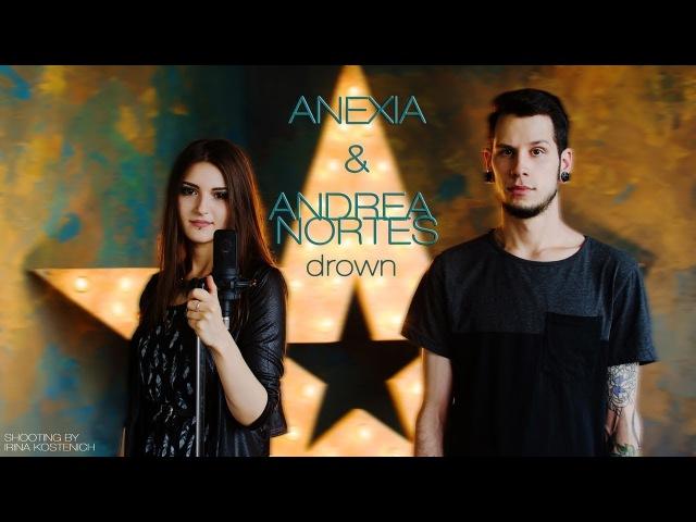 ANEXIA ANDREA NORTES - Drown (BMTH cover)