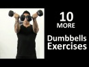 10 More Dumbbells Exercises You Need to Try!