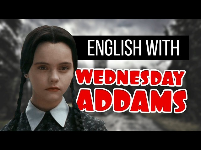 Learning English with The Addams Family