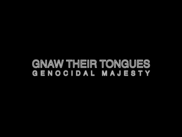 Gnaw Their Tongues – Genocidal Majesty [Official Video]