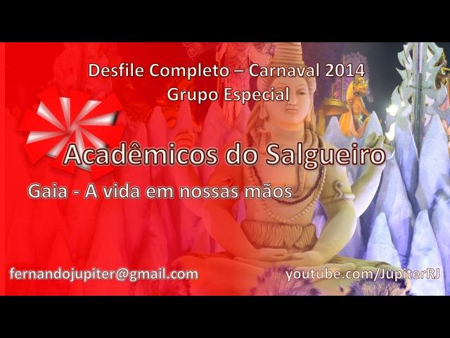 Acadêmicos do Salgueiro 2014 - Desfile Completo