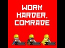 WORK HARDER, COMRADE · coub, коуб