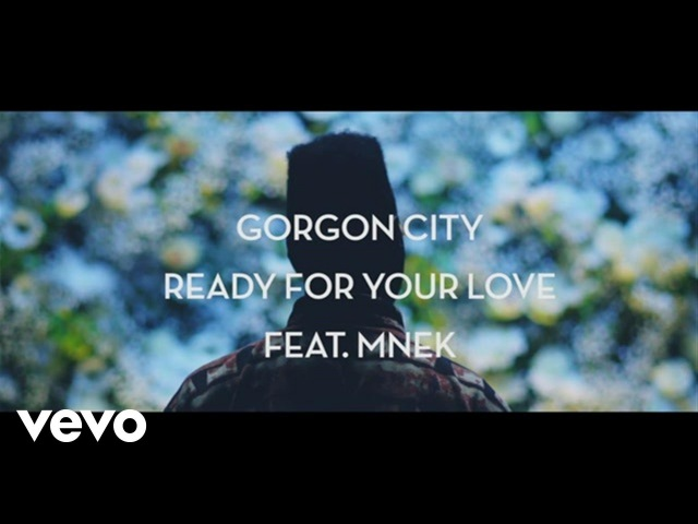 Gorgon City - Ready For Your Love ft. MNEK