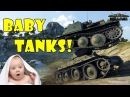 World of Tanks Funny Moments BABY TANKS