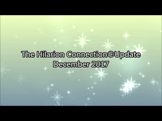 THE HILARION CONNECTION UPDATE, DECEMBER 2017