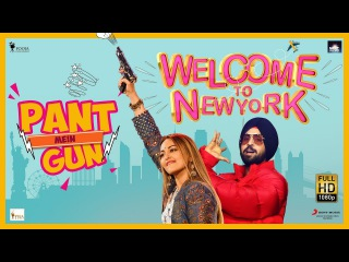 Pant Mein Gun - Sonakshi Sinha   Diljit Dosanjh   Welcome To New York