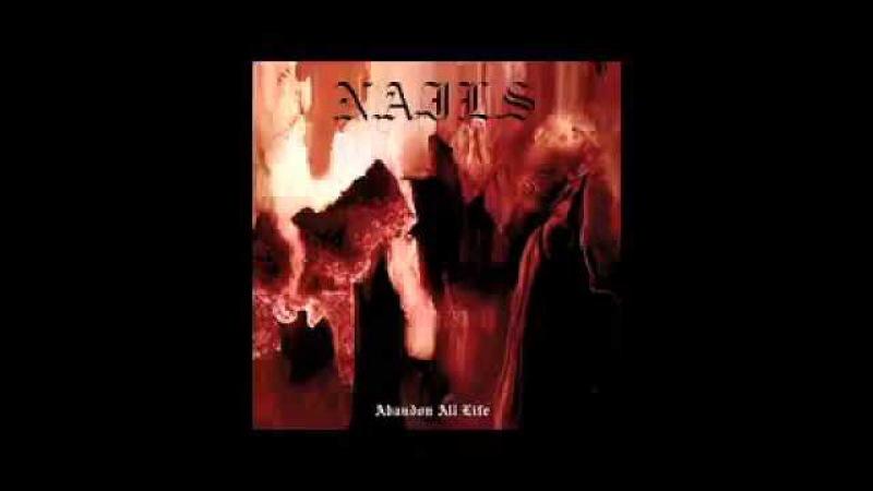 Nails - Abandon All Life (2013) Full Album