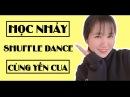 Giới thiệu khóa học Online Học nhảy Shuffle Dance cùng Yến Cua