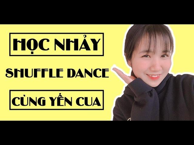 Giới thiệu khóa học Online - Học nhảy Shuffle Dance cùng Yến Cua