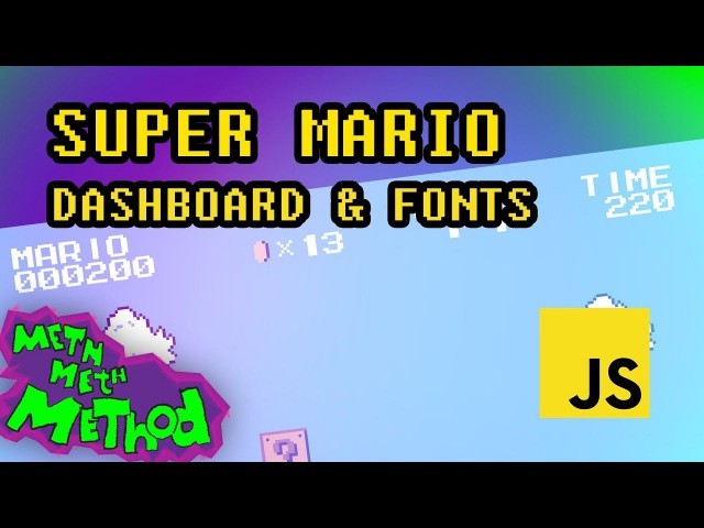 Code Super Mario in JS (Ep 14) - Dashboard Fonts