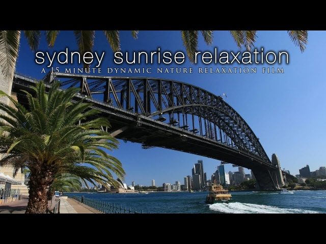 SYDNEY, AUSTRALIA in HD 15 Min Ambient Tour / Relaxation Film w/Music Nature Sounds 1080p