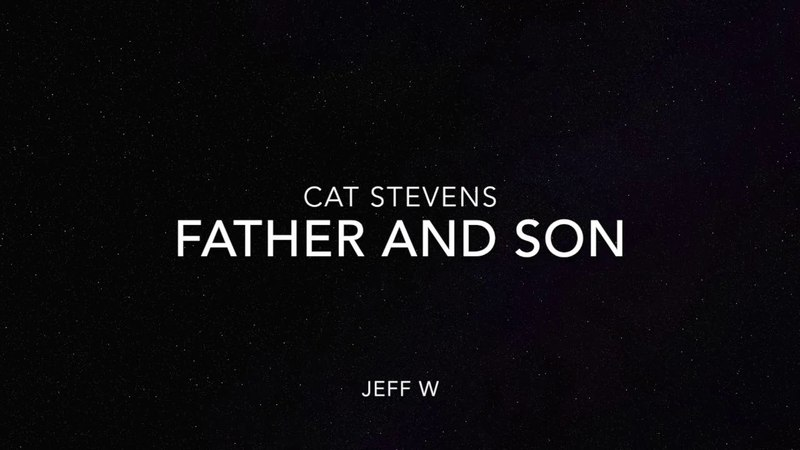 Father and Son - Cat Stevens (Jeff W)