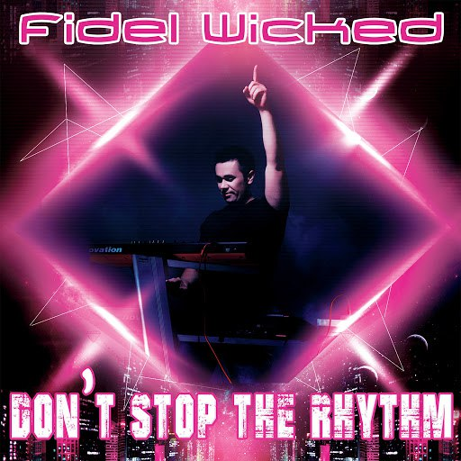 Fidel Wicked альбом Don't Stop the Rhythm