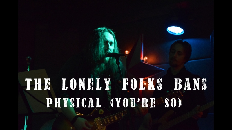 The Lonely Folks Band - Physical (Youre So)