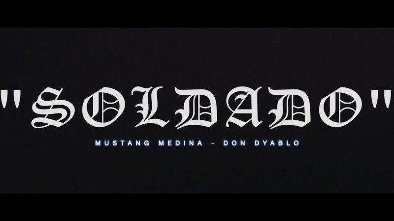 SOLDADO Mustang Medina feat Dyablo (Video Oficial)
