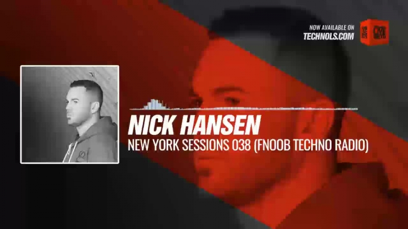 Techno music with Nick Hansen - New York Sessions 038 (FNOOB Techno Radio) Periscope
