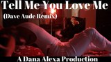 Tell Me You Love Me (Dave Aude Remix)- Demi Lovato Dance Dana Alexa Choreography