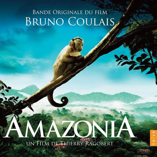 Bruno Coulais альбом Amazonia (Original Motion Picture Soundtrack)