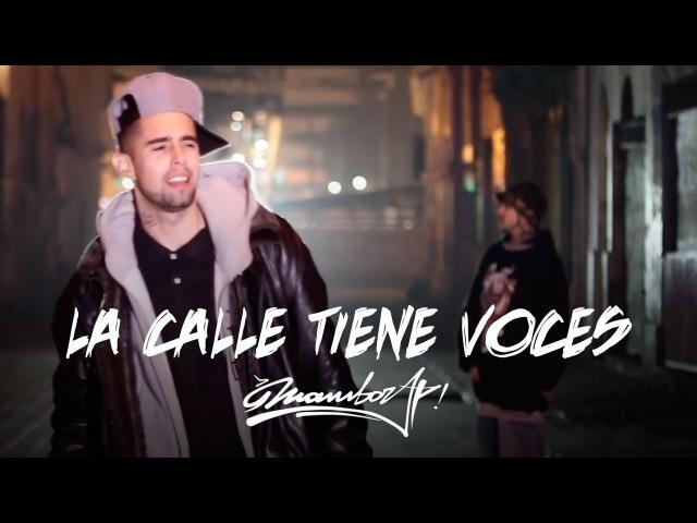 MAMBORAP - LA CALLE TIENE VOCES (VIDEO CLIP OFICIAL)