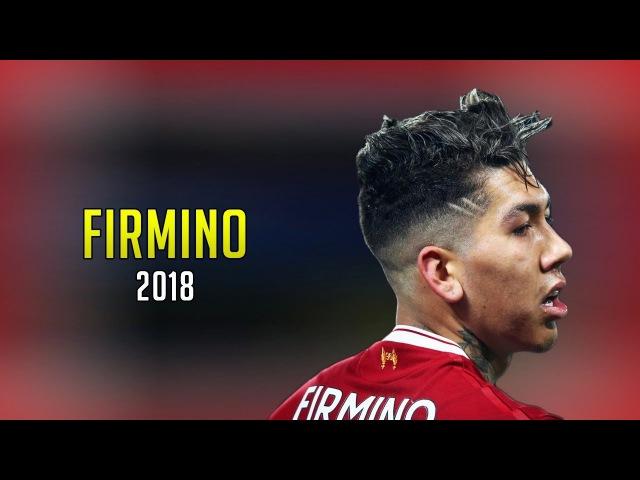 Roberto Firmino 2018 ● The Underrated Striker
