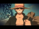 One Piece AMV HOW FAR WE'VE COME 10k Subs